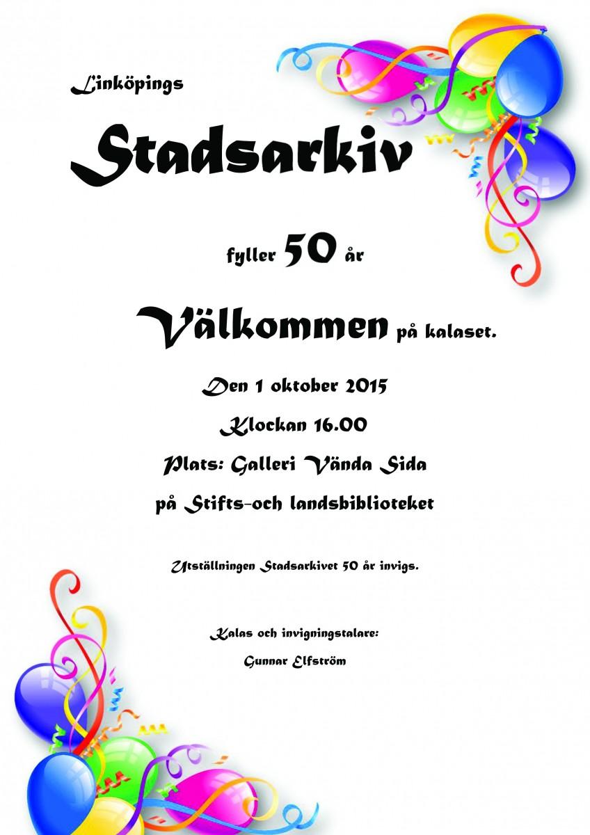 att fylla 50 år Linköpings stadsarkiv fyller 50 år | Östergötlands Arkivförbund att fylla 50 år